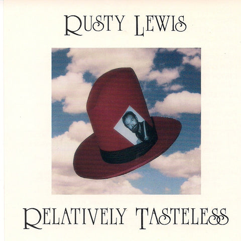 'Relatively Tasteless' CD - Rusty Lewis