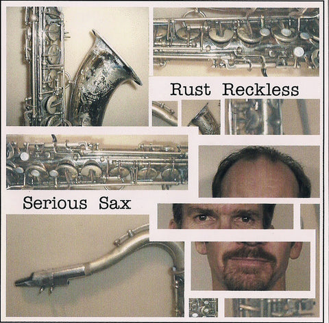 'Serious Sax' CD - Rust Reckless (Rusty Lewis)