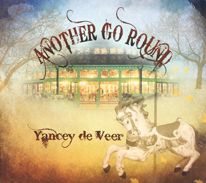 """Another Go Round"" CD - Yancey de Veer"