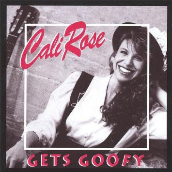 'Cali Rose Gets Goofy' CD - Cali Rose
