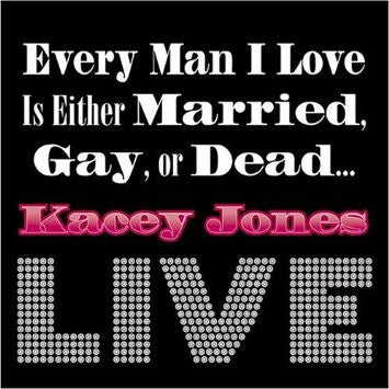 """Every Man I Love Is Either Married, Gay, Or Dead"" CD - Kacey Jones"