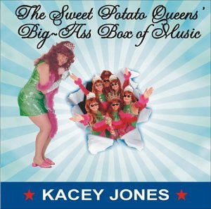 """The Sweet Potato Queens' Big-Ass Box Of Music"" CD - Kacey Jones"