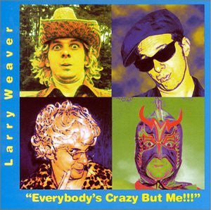 'Everybody's Crazy But Me' CD - Larry Weaver