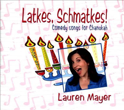 Latkes Schmatkes! - (Funny Chanukah Songs) CD - Lauren Mayer