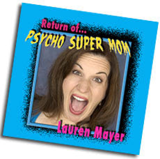"""Psycho Super Mom"" CD - Lauren Mayer"
