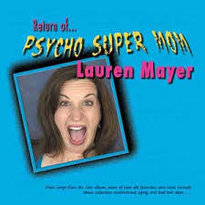 """Return Of Psycho Super Mom"" CD  - Lauren Mayer"