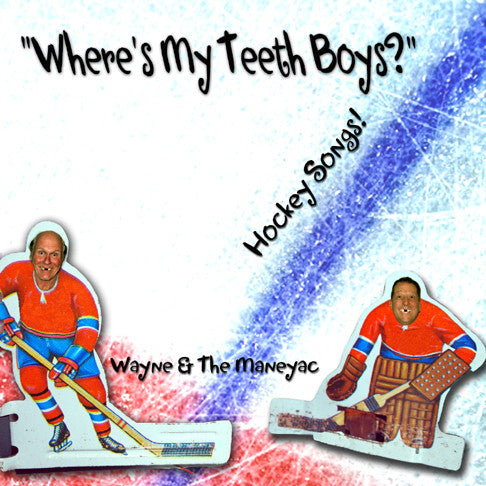 DD Where's My Teeth Boys? (DOWNLOAD Entire Album) - Wayne & The Maneyac
