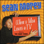 'When A Man Loves A TV' CD - Sean Morey