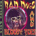'Bad Dogs And Bloody Toes' CD - Sneaky Pete