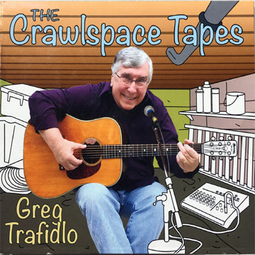 "Greg Trafidlo - ""The Crawlspace Tapes"" CD"