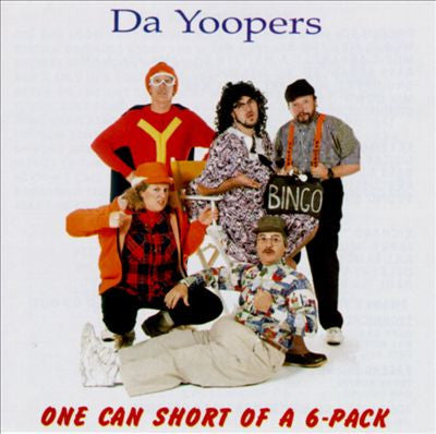'One Can Short Of A Sixpack' CD - Da Yoopers