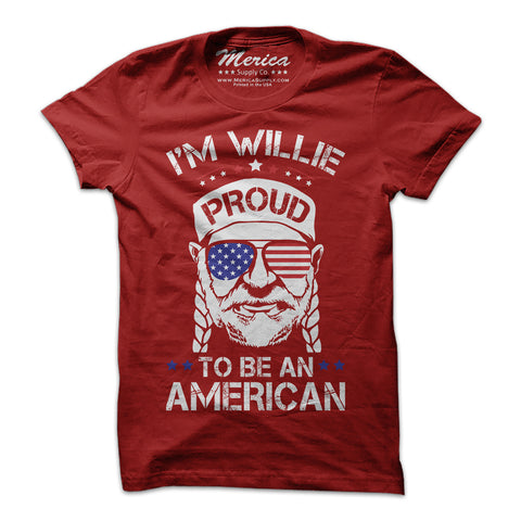 Im Willie Proud to be an American T-Shirt