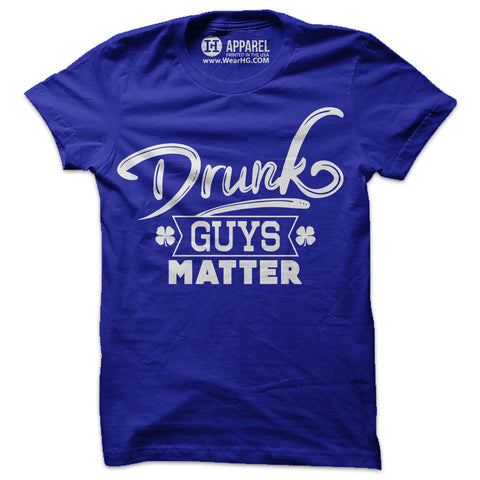 Drunk Guys Matter Shirt