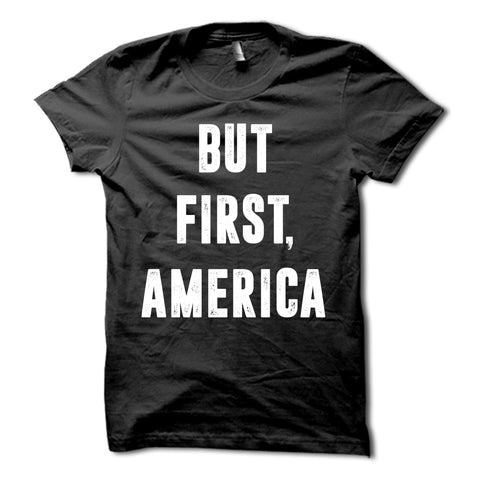 But First America Shirt