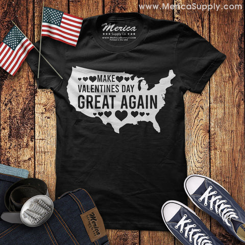Make Valentines Day Great Again T-Shirt