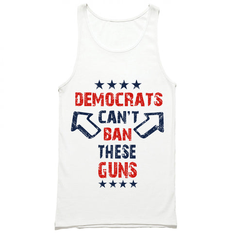 Democrats Can't Ban These Guns Tank Top