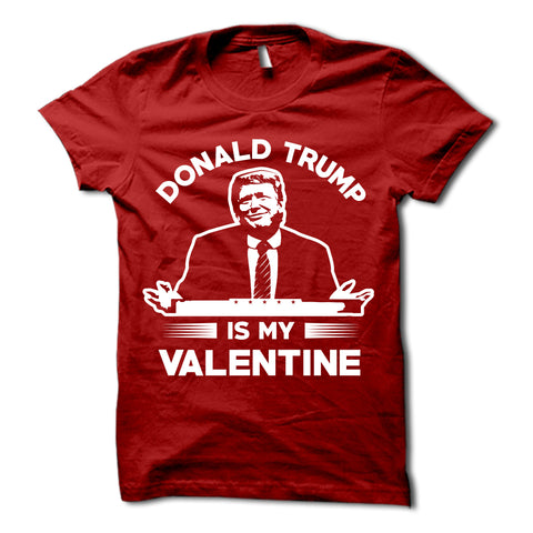 Donald Trump Is My Valentine Shirt Red