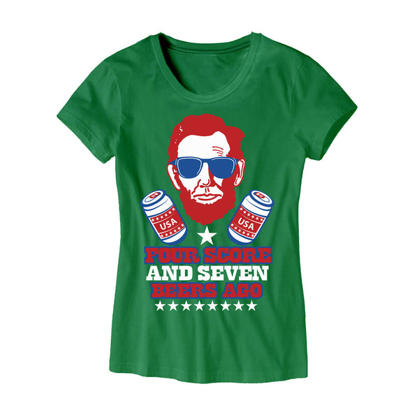 Womens Four Score And Seven Beers Ago T Shirt Merica