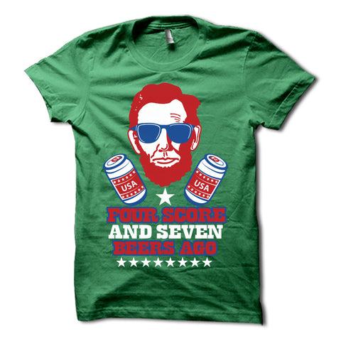 Four Score & Seven Beers Ago Shirt Green