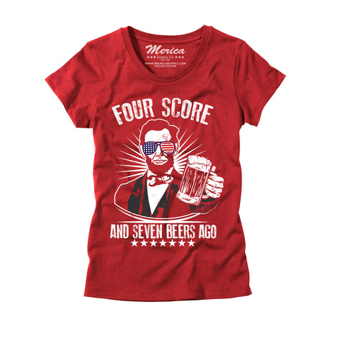 Womens 4 Score and 7 Beers Ago T-Shirt