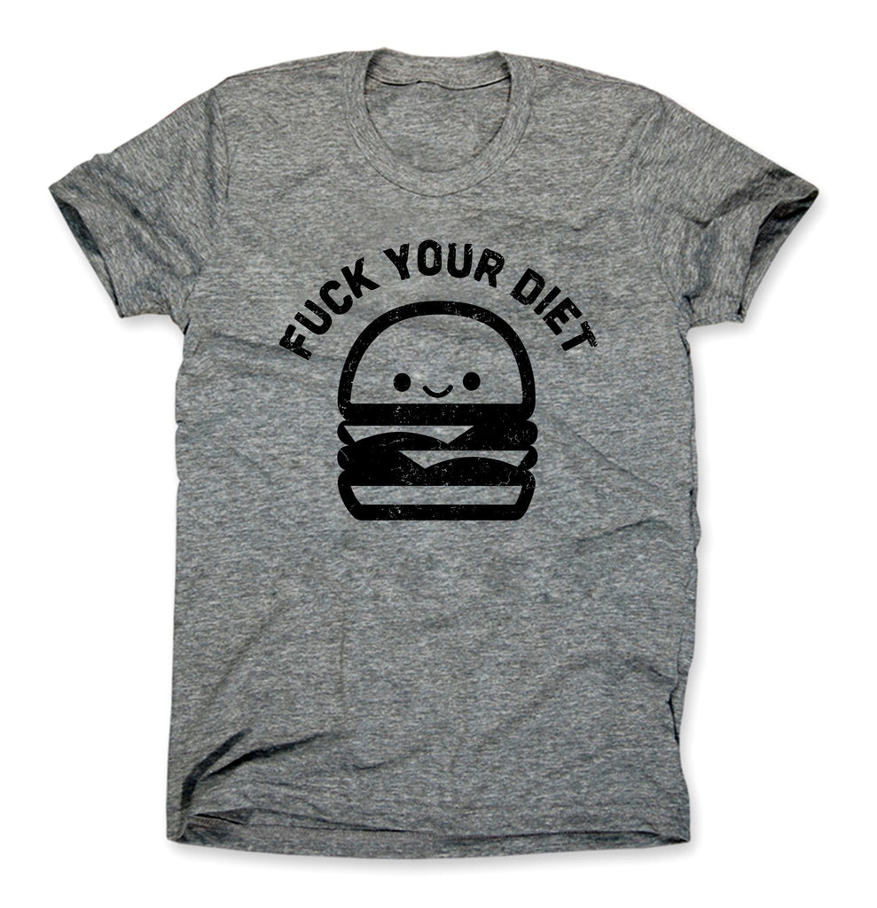 Fuck Your Diet Shirt Heather Gray