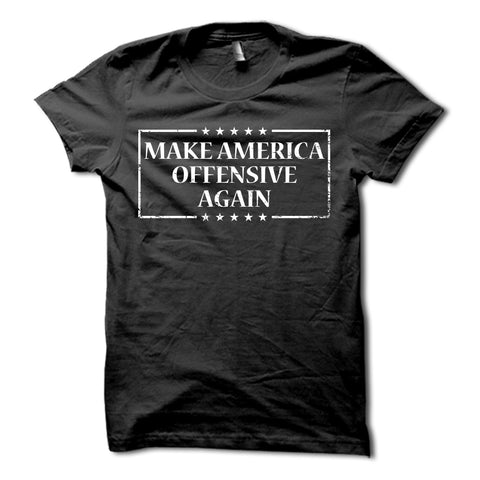 Make America Offensive Again Shirt