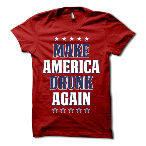 Make America Drunk Again Shirt