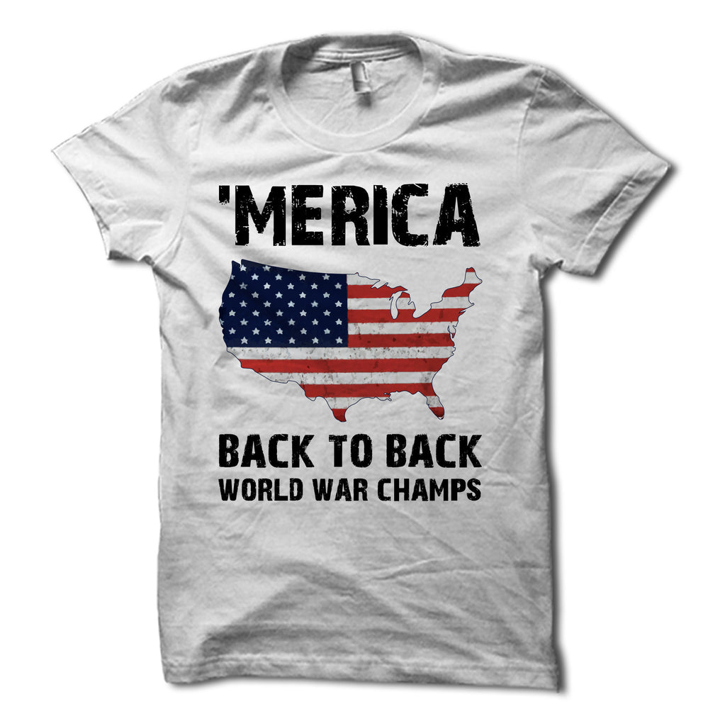 a5dd67335 MERICA Back to Back World War Champs USA Shirt – Merica Supply Co.