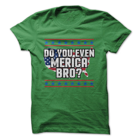 Do you even merica bro shirt Green