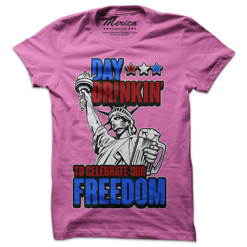 Day Drinkin To Celebrate Our Freedom Shirt