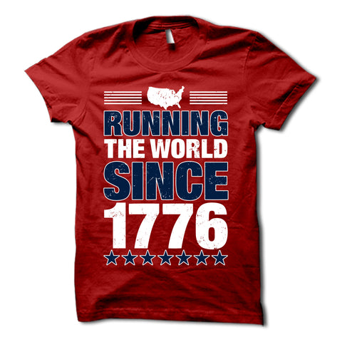 Running The World Since 1776 Shirt