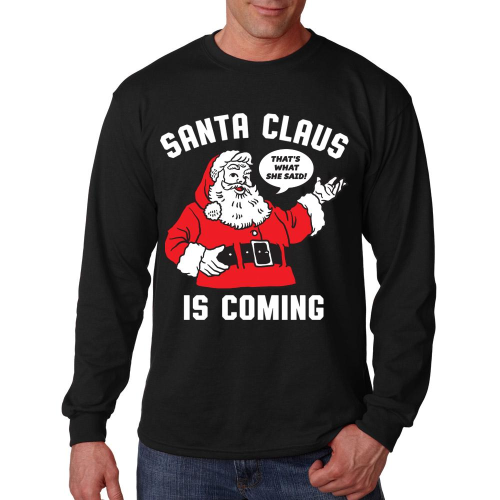 Santa Claus is Coming Long Sleeve Shirt
