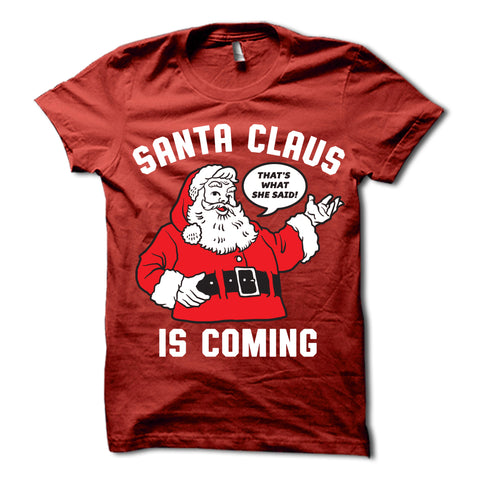 Santa claus is coming shirt red