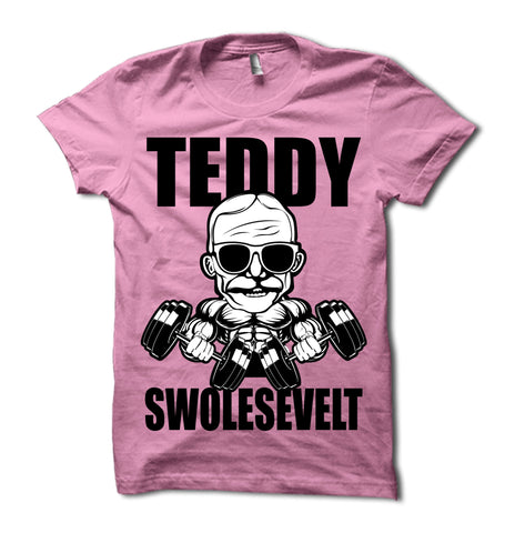 Teddy Swolesevelt Shirt