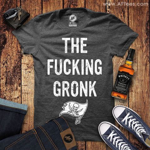 The Fucking Gronk T-Shirt