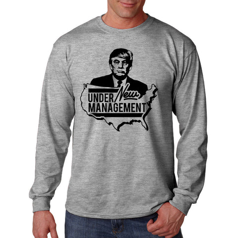 Donald Trump Under New Management Long Sleeve Shirt