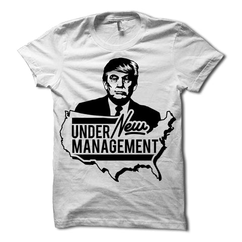 Donald Trump Under New Management Shirt White
