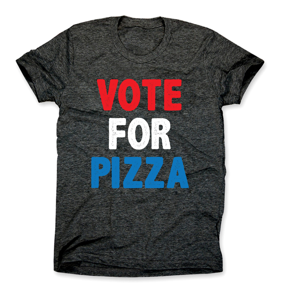 Vote For Pizza Shirt
