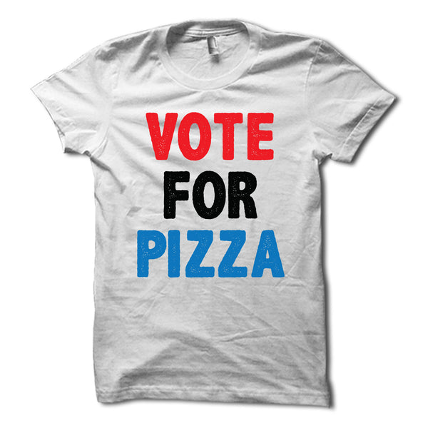 Vote For Pizza Shirt Funny Election Tee Merica Supply Co