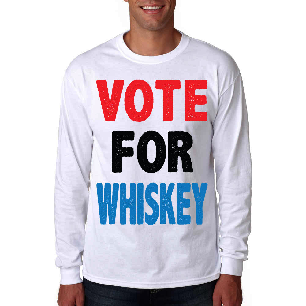 Long Sleeve Vote For Whiskey T-Shirt