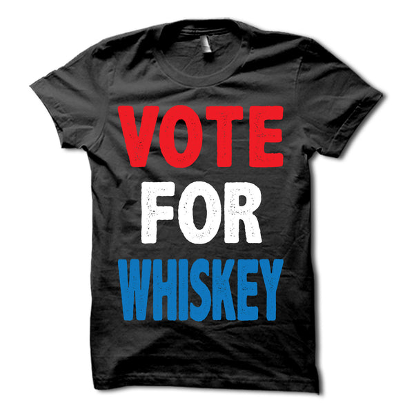 Vote For Whiskey Shirt Merica Supply Co