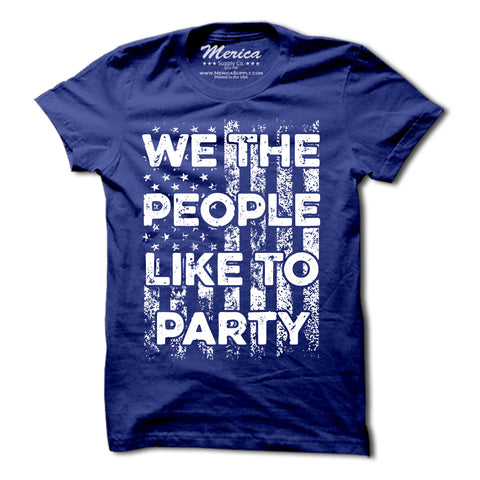 We the People Like to Party American Flag Shirt
