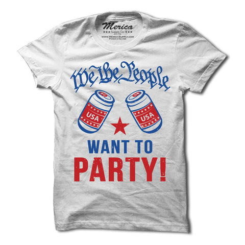 We the People Want to Party Shirt