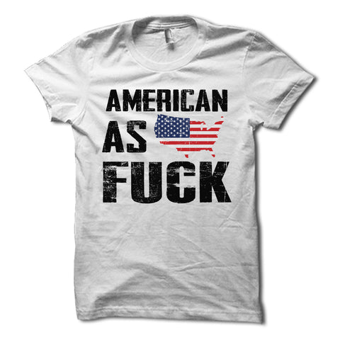 American As Fuck USA Shirt