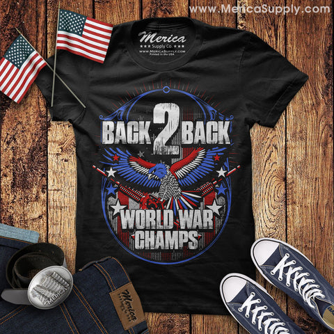Back 2 Back World War Champs T-Shirt