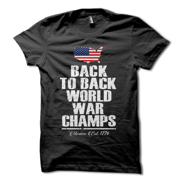 Back To Back World War Champs Shirt Merica Supply Co