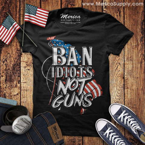 Ban Idiots Not Guns T-Shirt
