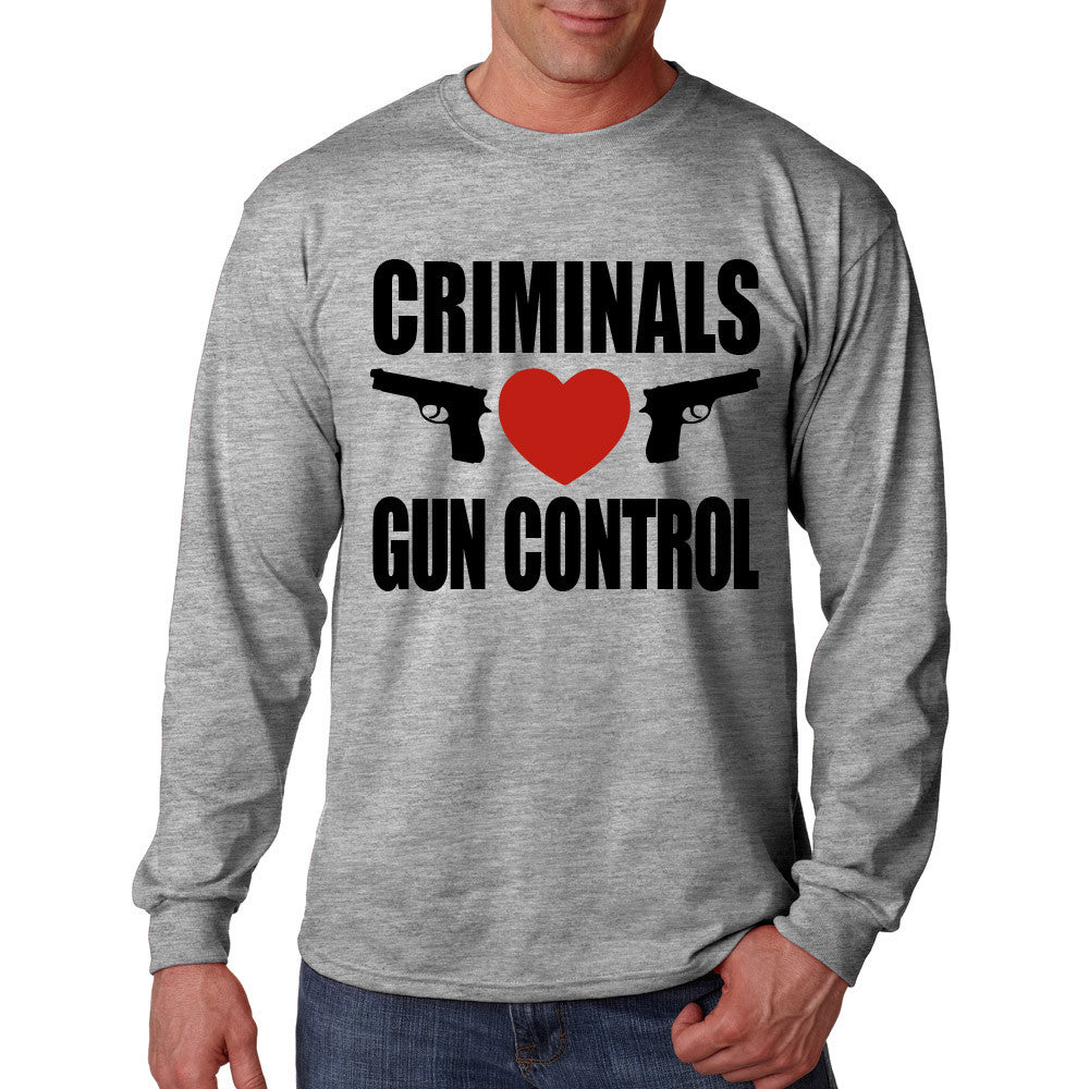 Long Sleeve Criminals Love Gun Control Shirt