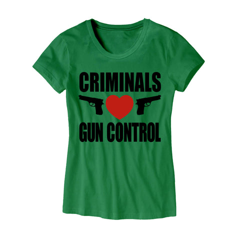 Criminals Love Gun Control Womens Shirt