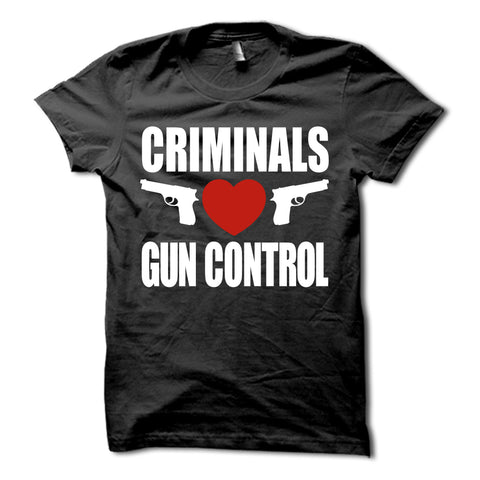 Criminals Love Gun Control Shirt